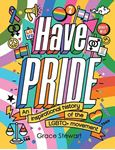 Picture of Have Pride: An inspirational history of the LGBTQ+ movement