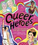 Picture of Queer Heroes: Meet 53 LGBTQ Heroes From Past and Present!