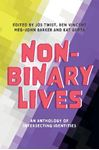 Picture of Non-Binary Lives: An Anthology of Intersecting Identities