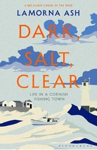 Picture of Dark, Salt, Clear: Life in a Cornish Fishing Town