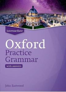 Picture of OXFORD PRACTICE GRAMMAR: INTERMEDIATE: WITH KEY: THE RIGHT BALANCE OF ENGLISH GRAMMAR EXPLANATION AND PRACTICE FOR YOUR LANGUAGE LEVEL