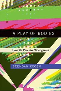 Picture of PLAY OF BODIES: HOW WE PERCEIVE VIDEOGAMES
