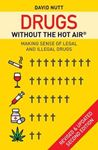 Picture of Drugs - Without the Hot Air: Minimising the Harms of Legal and Illegal Drugs 2ed