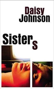 Picture of Sisters: the exhilarating new novel from the Booker prize shortlisted author of Everything Under