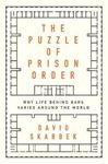 Picture of The Puzzle of Prison Order: Why Life Behind Bars Varies Around the World