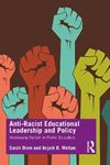 Picture of Anti-Racist Educational Leadership and Policy: Addressing Racism in Public Education