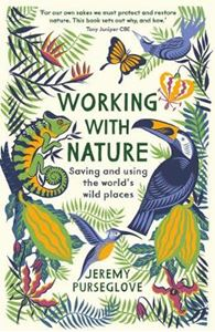 Picture of Working with Nature: Saving and Using the World's Wild Places