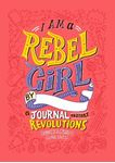 Picture of I Am a Rebel Girl: A Journal to Start Revolutions