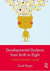 Picture of Developmental Dyslexia From Birth To Eight: A Practitioner's Guide