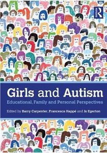 Picture of Girls and Autism: Educational, Family and Personal Perspectives