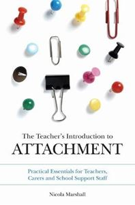 Picture of The Teacher's Introduction to Attachment: Practical Essentials for Teachers, Carers and School Support Staff