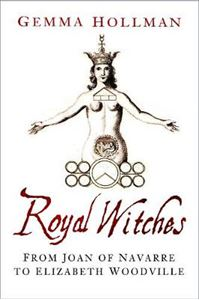 Picture of Royal Witches: From Joan of Navarre to Elizabeth Woodville
