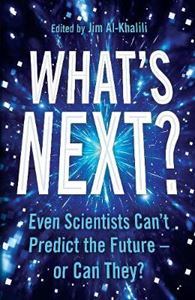 Picture of What's Next?: Even Scientists Can't Predict the Future - or Can They?