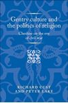 Picture of Gentry Culture and the Politics of Religion: Cheshire on the Eve of Civil War