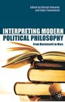 Picture of Interpreting Modern Political Philosophy: From Machiavelli to Marx