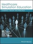 Picture of Healthcare Simulation Education: Evidence, Theory and Practice