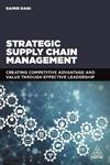 Picture of Strategic Supply Chain Management: Creating Competitive Advantage and Value Through Effective Leadership