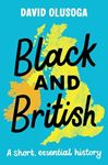 Picture of Black and British: A short  essential history