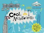 Picture of Cool Architecture: 50 fantastic facts for kids of all ages