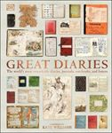 Picture of Great Diaries : The world's most remarkable diaries, journals, notebooks, and letters