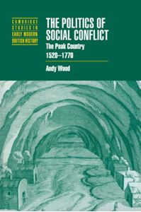 Picture of The Politics of Social Conflict: The Peak Country, 1520-1770