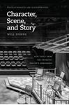 Picture of Character, Scene, and Story: New Tools from the Dramatic Writer's Companion