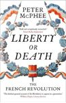Picture of Liberty or Death: The French Revolution
