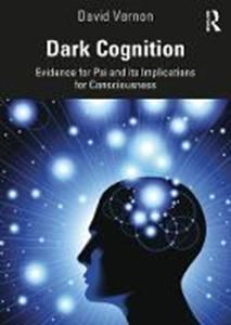 Picture of Dark Cognition: Evidence for Psi and its Implications for Consciousness