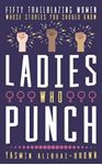 Picture of Ladies Who Punch: Fifty Trailblazing Women Whose Stories You Should Know