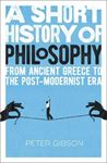 Picture of A Short History of Philosophy: From Ancient Greece to the Post-Modernist Era