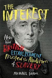 Picture of Interest: How the British Establishment Resisted the Abolition of Slavery