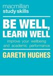 Picture of Be Well, Learn Well: Improve Your Wellbeing and Academic Performance