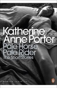 Picture of Pale Horse, Pale Rider: The Selected Stories of Katherine Anne Porter