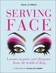 Picture of Serving Face: Lessons on poise and (dis)grace from the world of drag