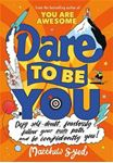 Picture of Dare to Be You: Defy Self-Doubt, Fearlessly Follow Your Own Path and Be Confidently You!