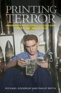 Picture of Printing Terror: American Horror Comics as Cold War Commentary and Critique