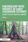 Picture of Partnership with Parents in Early Childhood Settings: Insights from Five European Countries