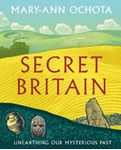 Picture of Secret Britain: Unearthing our Mysterious Past