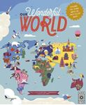 Picture of Our Wonderful World: Explore the globe with 50 fact-filled maps!