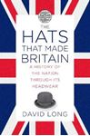 Picture of Hats that Made Britain: A History of the Nation Through its Headwear