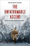 Picture of Unfathomable Ascent: How Hitler Came to Power