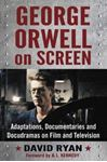 Picture of George Orwell on Screen: Adaptations, Documentaries and Docudramas on Film and Television