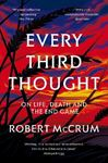 Picture of Every Third Thought: On Life, Death, and the Endgame