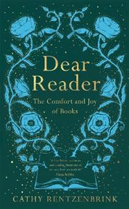 Picture of Dear Reader: The Comfort and Joy of Books