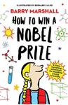 Picture of How to Win a Nobel Prize: Shortlisted for the Royal Society Young People's Book Prize