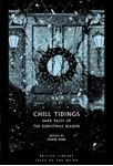 Picture of Chill Tidings: Dark Tales of the Christmas Season