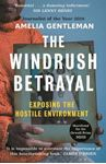 Picture of The Windrush Betrayal: Exposing the Hostile Environment
