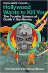 Picture of Hollywood Wants to Kill You: The Peculiar Science of Death in the Movies
