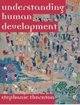 Picture of Understanding Human Development: Biological, Social and Psychological Processes from Conception to Adult Life