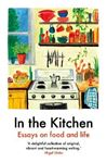 Picture of In The Kitchen: Essays on food and life